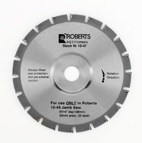 - Roberts 10-47-6 20-Tooth Carbide Tip Saw Blade for 10-55 Jamb Saw, 6-3/16-Inch