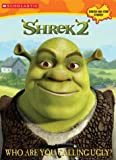 img - for Shrek 2: Who Are You Calling Ugly? (c/a #1 Scratch & Stink Stickers) book / textbook / text book