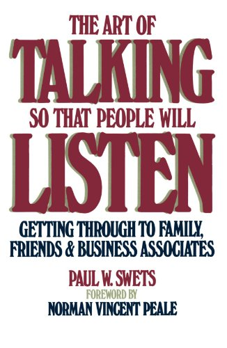 The Art of Talking So That People Will Listen: Getting Through to Family, Friends & Business Associates