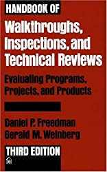 Handbook of Walkthroughs, Inspections, and Technical Reviews: Evaluating Programs, Projects, and Products