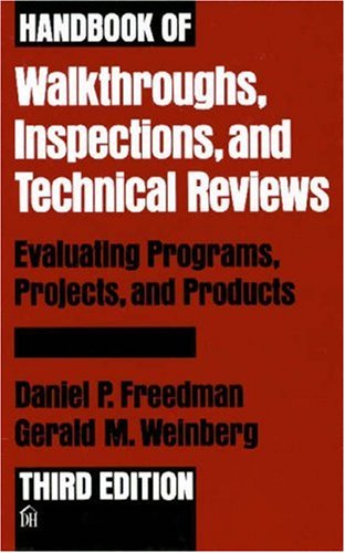 Handbook of Walkthroughs, Inspections, and Technical Reviews: Evaluating Programs, Projects, and Products (Titanium Sealed Range)