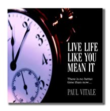 Live Life Like You Mean It