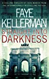 Front cover for the book Straight into Darkness by Faye Kellerman
