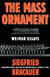 The Mass Ornament, Siegfried Kracauer, 067455163X