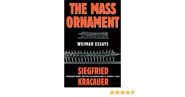 kracauer the mass ornament weimar essays for scholarships