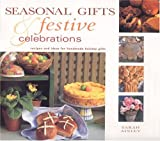 Seasonal Gifts and Festive Celebrations, Sarah Ainley, 1842159518