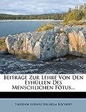 Beitr?Ge Zur Lehre Von Den Eyh?Llen des Menschlichen F?Tus, , 1279871121
