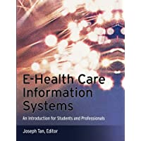 E-Health Care Information Systems: An Introduction for Students and Professionals