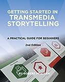 Getting Started in Transmedia Storytelling