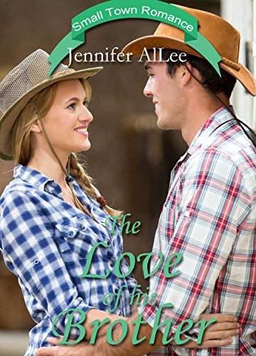 The Love of His Brother (A Small Town Romance)