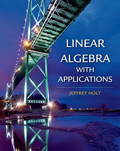 Linear Algebra with Applications by Jeffrey Holt (2013-03-15)