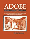 img - for Adobe Remodeling & Fireplaces, A Comprehensive Guide to Expansion, Restoration and Maintenance of Adobe Homes book / textbook / text book