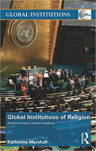 Global Institutions of Religion: Ancient Movers, Modern