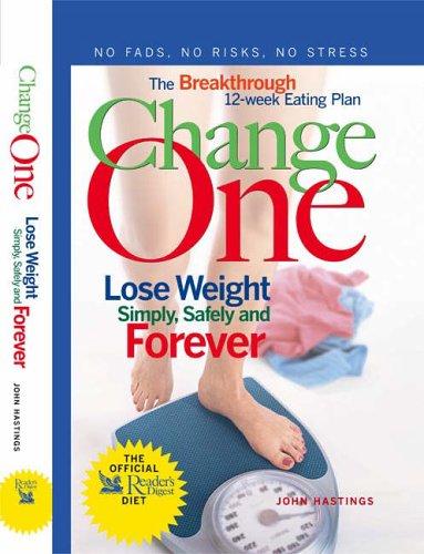 Change One: The Breakthrough 12-week Eating Plan: John Hastings, Peter  Jaret, Mindy Hermann: 9780276429736: Amazon.com: Books