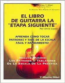 """Libro De Guitarra La """"Etapa Siguiente"""" - Aprenda Como Tocar Patrones"""