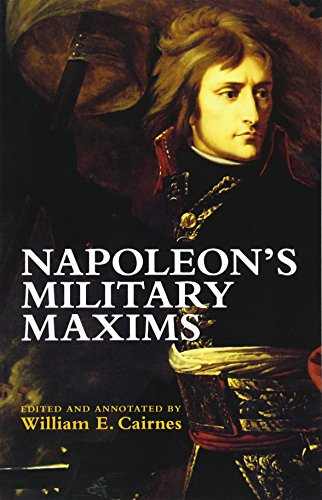 Napoleon's Military Maxims (Dover Military History, Weapons, Armor)