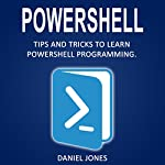 Powershell: Tips and Tricks to Learn Powershell Programming | Daniel Jones