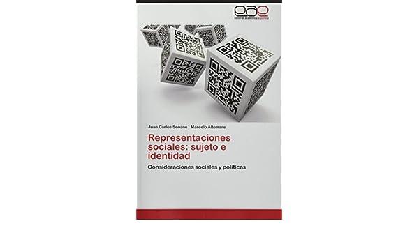 Representaciones sociales: sujeto e identidad: Amazon.es: Seoane Juan Carlos, Altomare Marcelo: Libros
