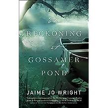 The Reckoning at Gossamer Pond