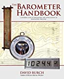 img - for The Barometer Handbook: A Modern Look at Barometers and Applications of Barometric Pressure book / textbook / text book