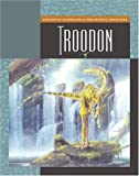 Troodon, Susan Heinrichs Gray and Susan H. Gray, 1592962386