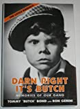 img - for Darn Right It's Butch: Memories of Our Gang 1st edition by Ronald Genini (1994) Hardcover book / textbook / text book