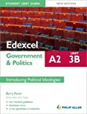 img - for Edexcel A2 Government & Politics Student Unit Guide Unit 3(b), . Introducing Political Ideologies book / textbook / text book