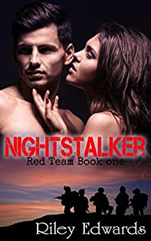 Nightstalker - A second chance military romance thriller: Red Team by [Edwards, Riley]