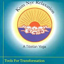 Kum Nye Relaxation: Tools for Transformation
