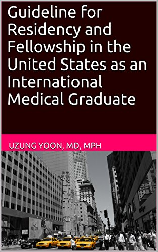 Guideline for Residency and Fellowship in the United States as an  International Medical Graduate