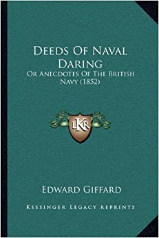 Deeds of Naval Daring: Or Anecdotes of the British Navy (1852)
