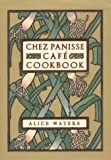 Chez Panisse Cafe Cookbook, Alice L. Waters, 0060175834
