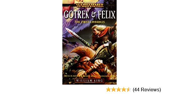 Gotrek felix the first omnibus warhammer william king gotrek felix the first omnibus warhammer william king 9781844163748 amazon books fandeluxe Image collections