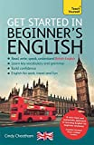 Get Started in Beginner's British English (Learn English as a Foreign Language): A short four-skills foundation course in EFL / ESL