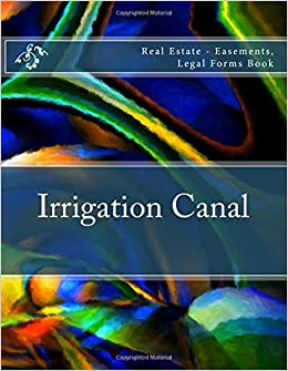 Irrigation Canal: Real Estate - Easements, Legal Forms Book: Julien