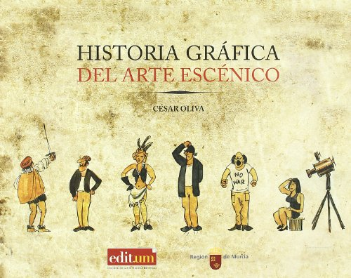 Descargar Libro Historia Gráfica Del Arte Escénico Cesar Oliva Olivares