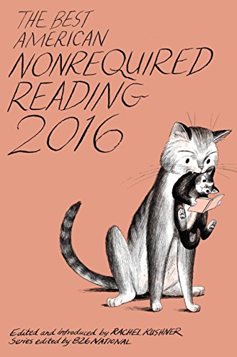 The Best American Nonrequired Reading 2016 (The Best American Series ®) (The Best American Nonrequired Reading)