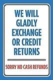 We zullen vrolijk ruilen of krediet retourneert Sorry Geen contant geld terugbetalingen afdrukken Business Retail Store Poster Cashier teken - Alum,10 x 7 Aluminium teken