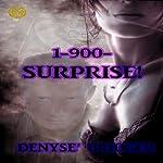 1-900-Surprise | Denyse Bridger