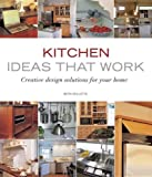 Kitchen Decorating Ideas Kitchen Ideas that Work: Creative Design Solutions for Your Home (Taunton's Ideas That Work)