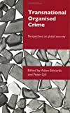 Transnational Organised Crime: Perspectives on Global Security, , 0415403391