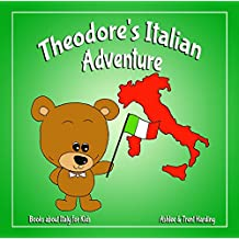 Books about Italy for Kids: Theodore's Italian Adventure (Theodore Travel Series Book 2)
