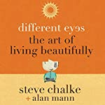 Different Eyes: The Art of Living Beautifully | Steve Chalke,Alan Mann