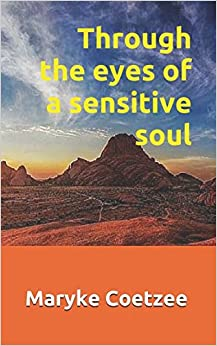 Through the eyes of a sensitive soul
