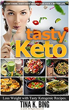Tasty keto: ENJOY these tasty keto recipes and have a better life. Loss Weight and have Beautiful Skin with Tasty Ketogenic Recipes. Burn fat quickly for health and beauty of the body.