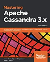 Mastering Apache Cassandra 3.x, 3rd Edition Front Cover