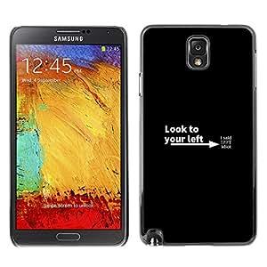 ROKK CASES / Samsung Note 3 N9000 N9002 N9005 / LOOK TO YOUR LEFT / Delgado Negro Plástico caso cubierta Shell Armor Funda Case Cover