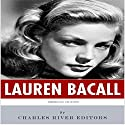 American Legends: The Life of Lauren Bacall Audiobook by  Charles River Editors Narrated by Liz Terry