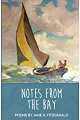 Notes From the Bay: Poetry with Clarity and Insight Paperback