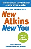 New Atkins for a New You: The Ultimate Diet for Shedding Weight and Feeling Great. Eric C. Westman, Stephen D. Phinney and Jeff S. Volek